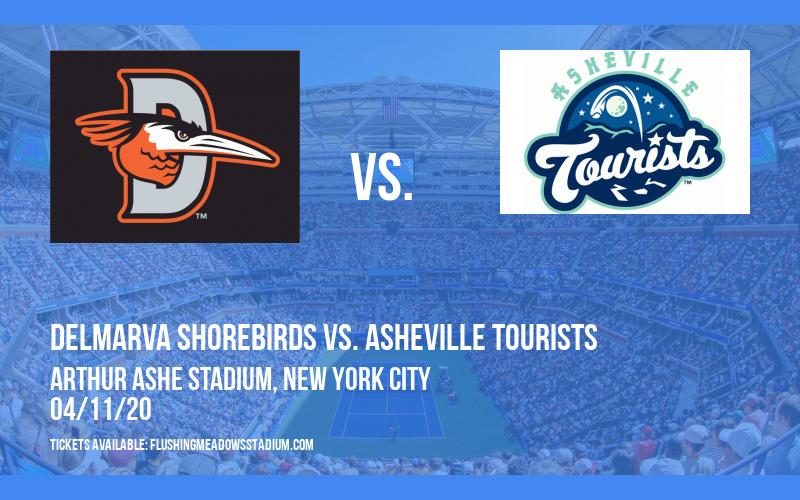 Delmarva Shorebirds vs. Asheville Tourists [POSTPONED] at Arthur Ashe Stadium