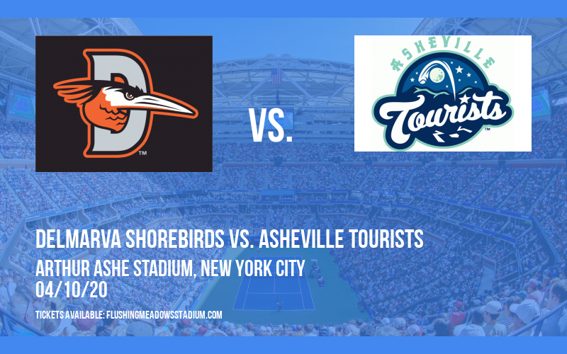Delmarva Shorebirds vs. Asheville Tourists [CANCELLED] at Arthur Ashe Stadium