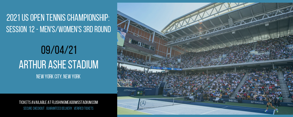 2021 US Open Tennis Championship: Session 12 - Men's/Women's 3rd Round at Arthur Ashe Stadium