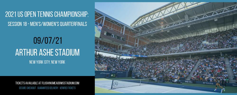 2021 US Open Tennis Championship: Session 18 - Men's/Women's Quarterfinals at Arthur Ashe Stadium
