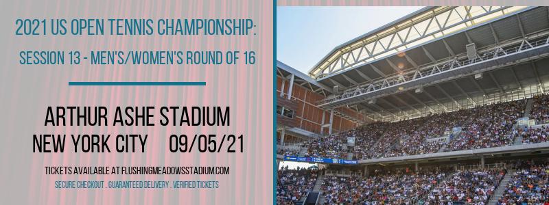 2021 US Open Tennis Championship: Session 13 - Men's/Women's Round of 16 at Arthur Ashe Stadium