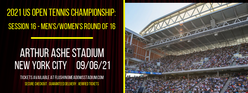 2021 US Open Tennis Championship: Session 16 - Men's/Women's Round of 16 at Arthur Ashe Stadium