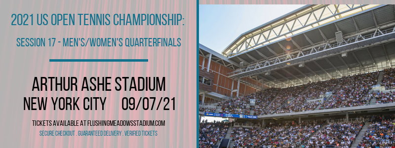 2021 US Open Tennis Championship: Session 17 - Men's/Women's Quarterfinals at Arthur Ashe Stadium