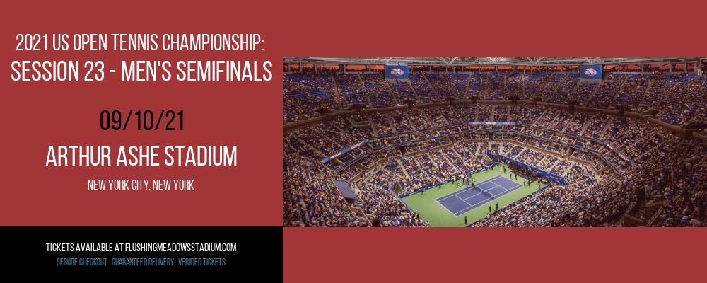2021 US Open Tennis Championship: Session 23 - Men's Semifinals at Arthur Ashe Stadium